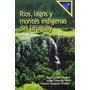 Rios Lagos Y Montes Indigenas Del Uruguay