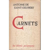 Saint Exupery Carnets Ultimos Pensamientos Reflexiones 1974