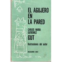 El Agujero En La Pared - Carlos María Gutierrez