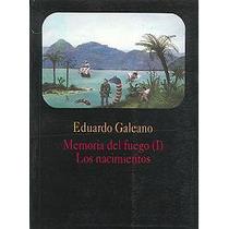 Eduardo Galeano - Memoria Del Fuego Obra Completa 3 Libros