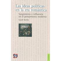 Las Ideas Politicas En La Era Romantica - Berlin, Isaiah