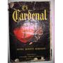 El Cardenal H. Morton Robinson Edit. G. Kraft 1952 Numerado