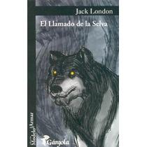El Llamado De La Selva - Jack London