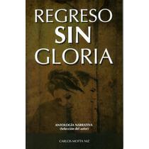 Regreso Sin Gloria - Carlos Motta Niz