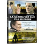 La Ultima Vez Que Vi A Mi Padre Dvd Estreno Nuevo C/boleta