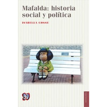 Mafalda: Historia Social Y Política - Isabella Cosse