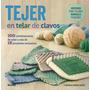 Tejer En Telar De Clavos Autor: Campos Correa, Florencia