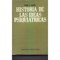 Historia De Las Ideas Psiquiatricas - Jorge J. Saurí