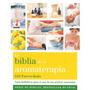 La Biblia De La Aromaterapia. Farrer-halls, Gill.