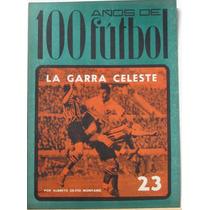 100 Años De Fútbol La Garra Celeste Nª 23 Muy Buen Estado