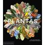 Plantas Una Exploración Al Mundo Botánico (envíos)